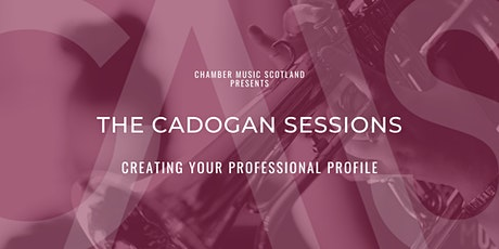 The Cadogan Sessions | Creating Your Professional Profile tickets
