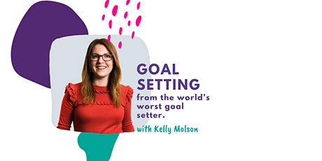 Connect, Empower & Thrive - Goal Setting with Kelly Molson tickets