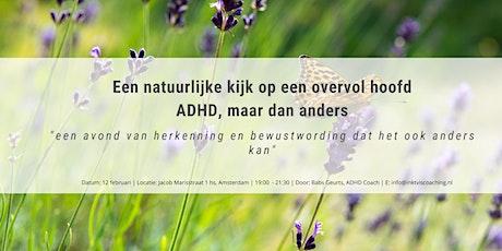 ADHD maar dan anders: een natuurlijke kijk op een overvol hoofd. tickets