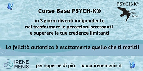 Corso Base PSYCH-K®  13-15 Marzo 2020 Cadenazzo SVIZZERA biglietti