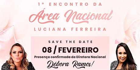 1º encontro da Area Nacional Luciana Ferreira ingressos
