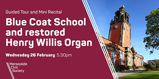 Blue Coat School visit & Restored Henry Willis Organ mini Recital
