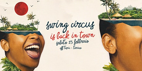Swing Circus Is Back In Town! feat. Woxow (It/At) biglietti