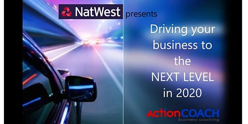 Driving your Business to the NEXT LEVEL in 2020
