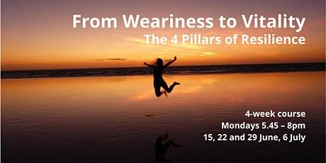 From Weariness to Vitality - The 4 Pillars of Resilience tickets