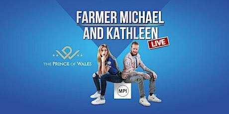 Farmer Michael & Kathleen tickets