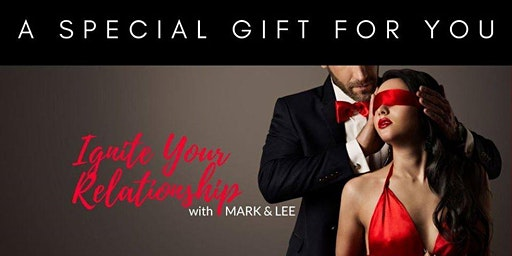Ignite Your Relationship with Mark & Lee - 21.03.20 - EARLY BIRD SALE