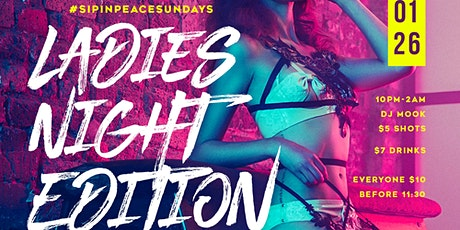 Sip In PEACE Sundays LADIES NIGHT   ! tickets
