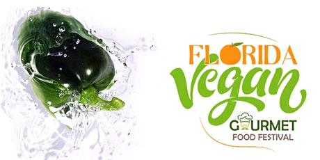 Florida Vegan Gourmet Food Festival 2021 tickets
