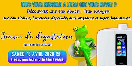 Etes vous sensible à l'eau que vous buvez ? Découvrez une eau douce, l'eau Kangen - Samedi 14 avril 2020 Paris 15H billets