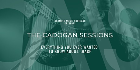 The Cadogan Sessions | Everything You Ever Wanted to Know About...Harp tickets