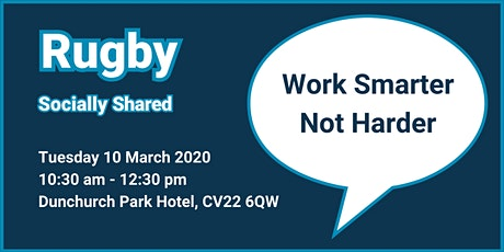 Rugby Socially Shared - Work Smarter Not Harder tickets