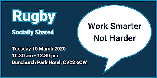 Rugby Socially Shared - Work Smarter Not Harder