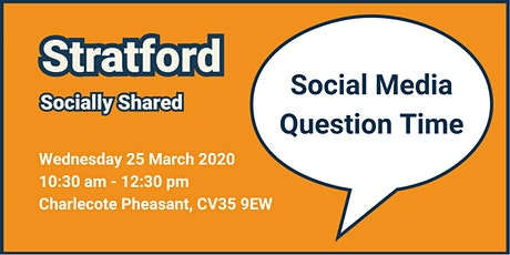 Stratford Socially Shared - Social Media Question Time tickets