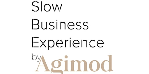 Slow Business Experience