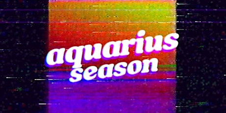 Aquarius Season tickets