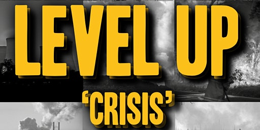 Streetfunk presents Level Up 'Crisis'