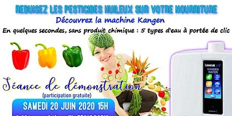 Réduisez les pesticides huileux sur votre nourriture ? Découvrez la machine Kangen - Samedi 20 juin 2020 Paris 15H billets