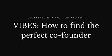 VIBES: How to find the right co-founder Tickets