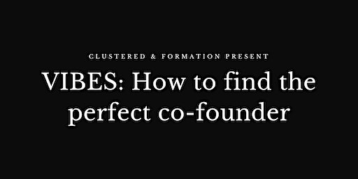 VIBES: How to find the right co-founder