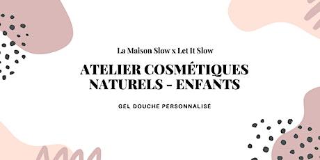 Atelier cosmétique naturel en duo : le gel douche enfant - Let It Slow billets
