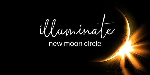 Illuminate New Moon Circle
