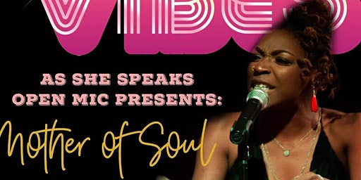 As She Speaks Open Mic Presents: Mother of Soul