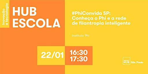#PhiConvida SP - Conheça o Phi e a nossa rede de filantropia inteligente