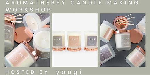 Aromatherapy Candle Making Workshop by Yougi