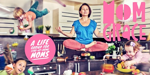Mom Grace: A Life Group For Stay-At-Home Moms