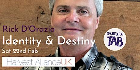 Rick D'Orazio - Identity & Destiny tickets