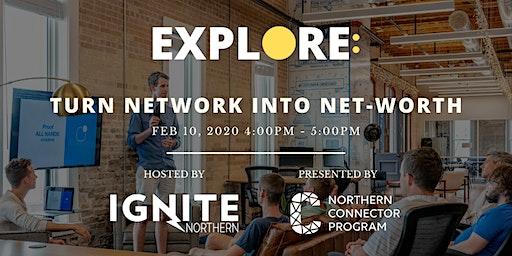 Turn Network Into Net-Worth
