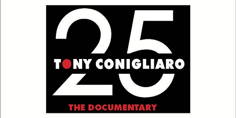 25 TONY CONIGLIARO THE DOCUMENTARY tickets