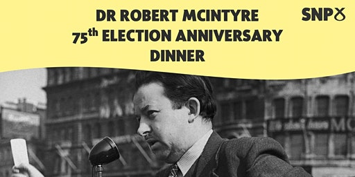 Dr Robert McIntyre 75th Election Anniversary Dinner