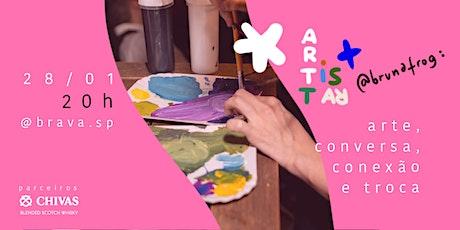 Artistar + Bruna Frog ingressos
