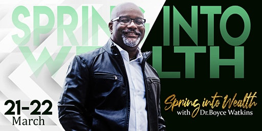 Spring Into Wealth   A Financial Juneteenth Seminar with Dr. Boyce Watkins
