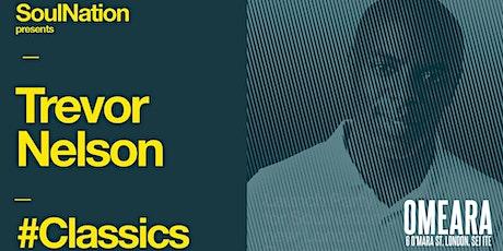 Soul Nation Presents: Trevor Nelson's #Classics tickets