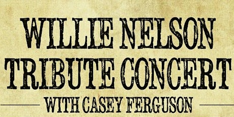 Casey Ferguson is Willie Nelson tickets