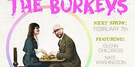 An Evening W/ The Burkeys 2/7 tickets