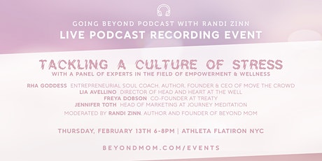 Tackling a Culture of Stress- A Panel with Empowerment & Wellness Experts tickets