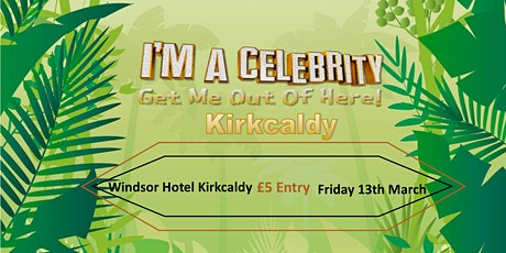I'm In Kirkcaldy Get Me Out Of Here tickets