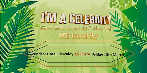 I'm In Kirkcaldy Get Me Out Of Here