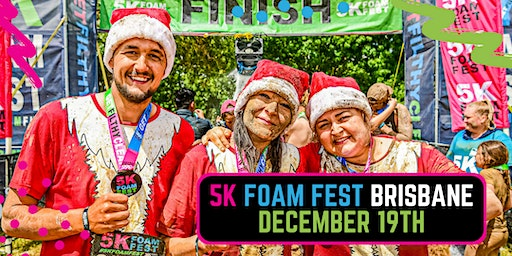 The 5K Foam Fest - Brisbane 2020