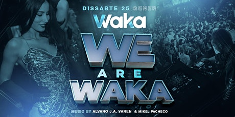 (EXPRESS) WE ARE WAKA - DISSABTE 25/01/2020 entradas