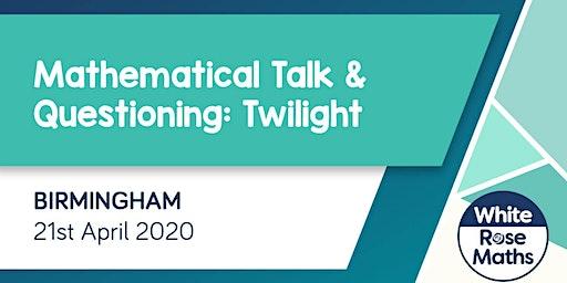 Mathematical Talk and Questioning Twilight (Birmingham) KS1/KS2