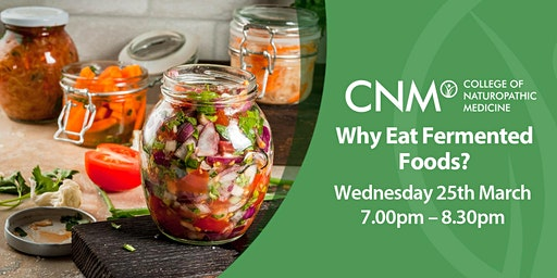 CNM Bristol - Why Eat Fermented Foods?