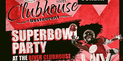 River Clubhouse Super Bowl Party!
