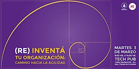(Re)inventá tu organización: camino hacia la agilidad_Córdoba entradas