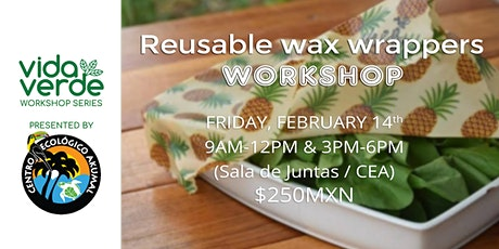 Reusable Wax Wrappers Workshop / Taller de envolturas de cera reutilizables boletos