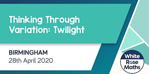 Thinking Through Variation Twilight (Birmingham) KS1/KS2